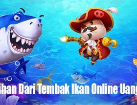 Kelebihan Dari Tembak Ikan Online Uang Asli