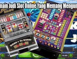 Tips Bermain Judi Slot Online Yang Memang Menguntungkan